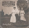 SUNDAY BEST BIBLE BELT SINNERS  St. Louis roots rock band with powerhouse vocals and great songs.