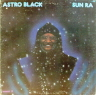 Astro Black Sun Ra  JAZZ LP  S  VG+/VG++  GATEFOLD/HOLEPUNCH THROUGH COVER/COVER WEAR/SOME SURFACE MARKS/BLACK ABC LABEL
