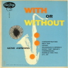 With Or Without Ammons Gene  JAZZ 10 INCH  M  VG++/VG+  TORN SEAM/SURFACE MARKS/SOME SURFACE NOISE/DEEP GROOVE/BLUE LABEL