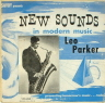New Sounds in Modern Music  Volume One Parker Leo  JAZZ 10 INCH  M  VG+/VG+  COVER WEAR/TORN TOP AND BOTTOM SEAM/SURFACE MARKS/SOME SURFACE NOISE/DEEP GROOVE/RED LABEL
