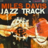 Jazz Track Davis Miles  JAZZ LP  M  VG+/VG+  SOME COVER WEAR/WRITING ON COVER/SOME SURFACE MARKS/DEEP GROOVE/6 EYE LABEL