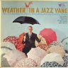 Weather in a Jazz Vane Rowels Jimmy  JAZZ LP  M  VG+/VG+  SOME SLIGHT COVER WEAR/SEAM WEAR/TAPE ON SEAM/WRITING ON BACK COVERS/SOME SURFACE MARKS/SURFACE NOISE