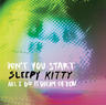 Don't You Start/All I Do Is Dream Of You Sleepy Kitty  'The latest single from Sleepy Kitty pressed on glorious white vinyl. ''Don't You Start'' is a preview to the second Sleep LP ''Projection Room'' due this fall. The unreleased by side is ''All I Do Is Dream of You''.'