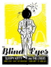 Blind Eyes - Off Broadway St. Louis, MO Sleepy Kitty  'Price: 19.99-Poster Artist: Sleepy Kitty-Band: Blind Eyes-Venue / Date: Off Broadway - St. Louis, MO - 04/11/2011-Size: 16'' x 24''-Media: 2 color screen print-Edition: of only 61 signed & numbered by Designer Sleepy Kitty'